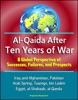 Al-Qaida After Ten Years of War: A Global Perspective of Successes, Failures, and Prospects - Iraq and Afghanistan, Pakistan, Arab Spring, Tuaregs, bin Laden, Egypt, al-Shabaab, al-Qaeda