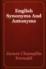James Champlin Fernald - English Synonyms And Antonyms artwork
