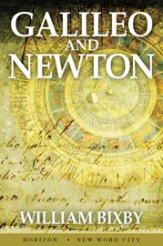 Galileo and Newton - William Bixby book summary