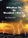 Whether To Or Weather Not To