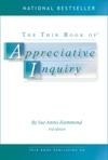 The Thin Book Of Appreciative Inquiry 3rd Edition