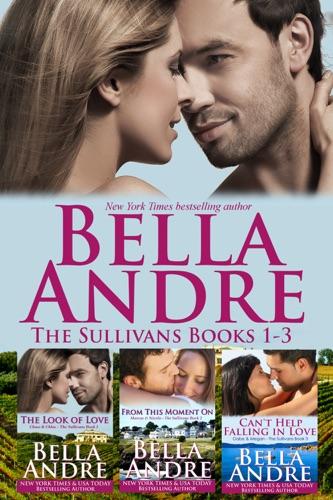 Bella Andre - The Sullivans Boxed Set Books 1-3