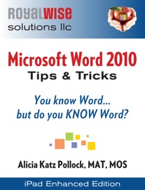 MICROSOFT WORD 2010: TIPS AND TRICKS