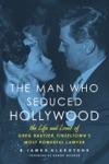 The Man Who Seduced Hollywood