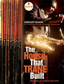 The House That Trane Built: The Story of Impulse Records book