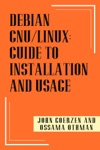 Debian GnuLinux Guide To Installation And Usage