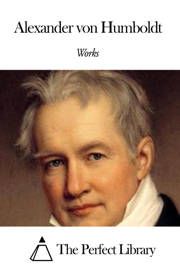 Works of Alexander von Humboldt