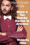 Mail Order Bride Mary  The Quirky Doctor In Arizona A Clean Western Historical Romance