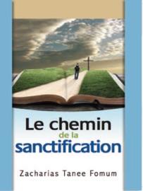 LE CHEMIN DE LA SANCTIFICATION
