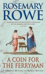 A Coin For The Ferryman A Libertus Mystery Of Roman Britain Book 9