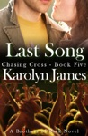 Last Song Chasing Cross Book Five A Brothers Of Rock Novel