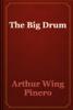 Arthur Wing Pinero - The Big Drum artwork