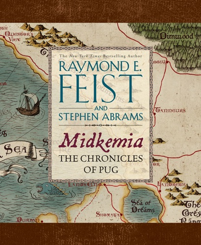 Raymond E. Feist & Stephen Abrams - Midkemia: The Chronicles of Pug