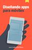 Javier Cuello & JosГ© Vittone - DiseГ±ando apps para mГіviles ilustraciГіn