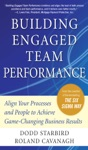 Building Engaged Team Performance Align Your Processes And People To Achieve Game-Changing Business Results