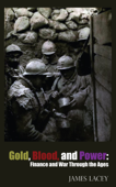 Gold, Blood, and Power: Finance and War Through the Ages Book Cover