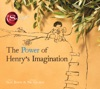 The Power Of Henrys Imagination The Secret