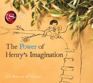 The Power of Henry's Imagination (The Secret) da Skye Byrne