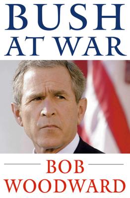 Bush at War - Bob Woodward book