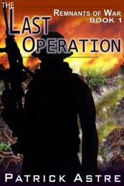 The Last Operation (The Remnants of War Series, Book 1) PDF Download