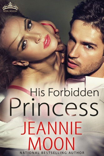 Jeannie Moon - His Forbidden Princess