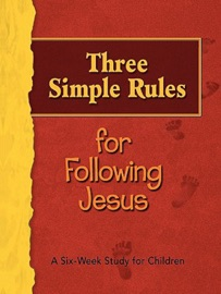 THREE SIMPLE RULES FOR FOLLOWING JESUS LEADERS GUIDE