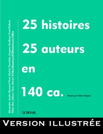 25 Histoires 25 Auteurs En 140 Ca Version Illustr E