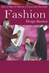 How To Open  Operate A Financially Successful Fashion Design Business