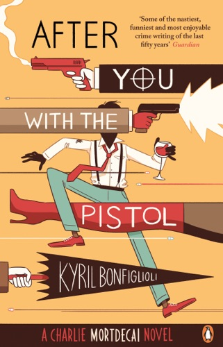 Kyril Bonfiglioli - After You with the Pistol