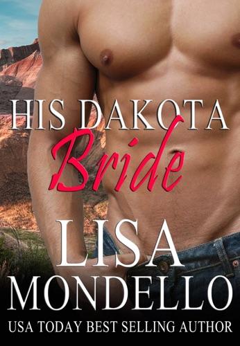 Lisa Mondello - His Dakota Bride