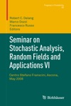 Seminar On Stochastic Analysis Random Fields And Applications VI