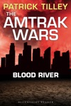 The Amtrak Wars Blood River