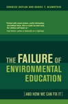 The Failure Of Environmental Education And How We Can Fix It
