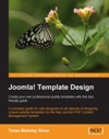 Joomla Template Design Create Your Own Professional-Quality Templates With This Fast Friendly Guide
