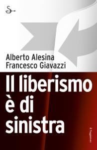 Il liberismo è di sinistra Copertina del libro