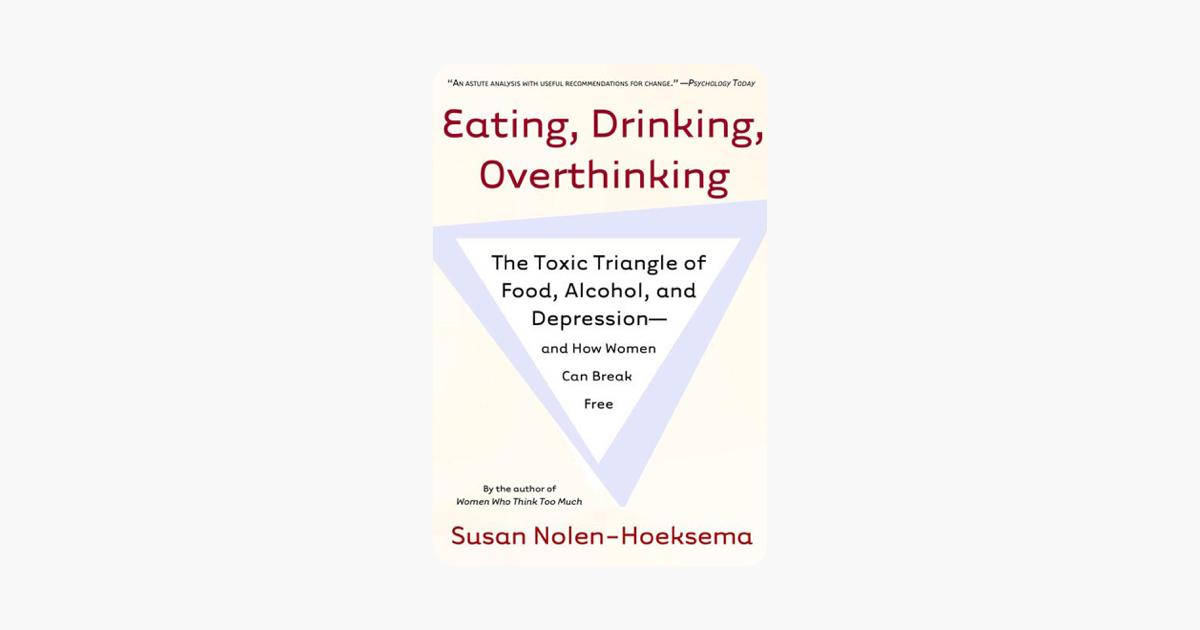Eating, Drinking, Overthinking - Susan Nolen-Hoeksema