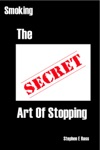 Smoking The Secret Art Of Stopping