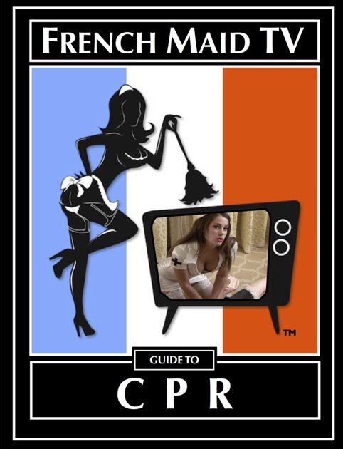 french maid tv 39 s guide to cpr by french maid tv on ibooks. Black Bedroom Furniture Sets. Home Design Ideas