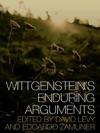 Wittgensteins Enduring Arguments