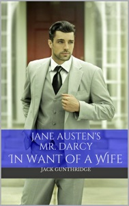 Mr. Darcy in Want of a Wife (Pride and Prejudice, #1)