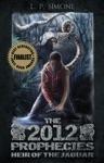 The 2012 Prophecies Heir Of The Jaguar