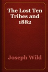 The Lost Ten Tribes And 1882