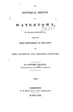 An Historical Sketch Of Watertown, In Massachusetts