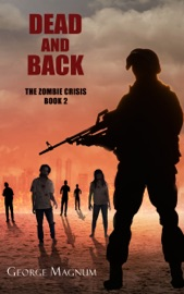 Dead And Back The Zombie Crisis Book 2
