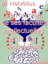 De L Homme De Ses Facult S Intellectuelles Et De Son Ducation 1