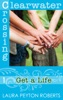Get a Life (Clearwater Crossing Series #1)
