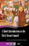 A Short Introduction To The First Nicene Council