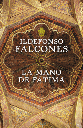 La mano de Fátima - Ildefonso Falcones