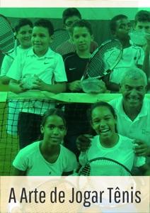 A arte de jogar tênis Book Cover