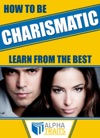 How To Be A Charismatic WomanBecome Magnetic To Both Sexes